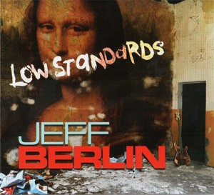 Jeff Berlin LOW STANDARDS