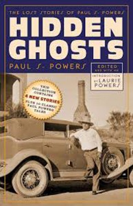HIDDEN GHOSTS: THE LOST STORIES OF PAUL S POWERS