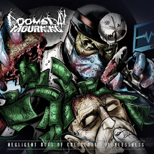 Doomsday Mourning - Negligent Acts of Calculated Recklessness