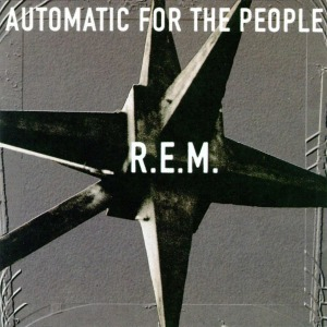 AUTOMATIC FOR THE PEOPLE (WARNER BROTHERS RECORDS, 1992)