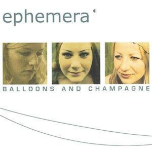 BALLOONS AND CHAMPAGNE (EPHEMERA MUSIC, 2002)