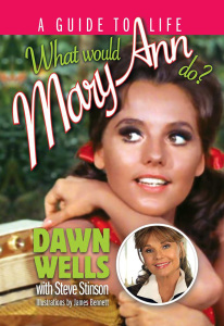 WHAT WOULD MARY ANN DO? A GUIDE TO LIFE (TAYLOR TRADE PUBLISHING, 2014)